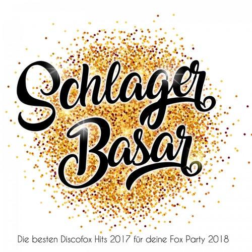 Schlager Basar - Die besten Discofox Hits 2017 für deine Fox Party 2018 von Various Artists