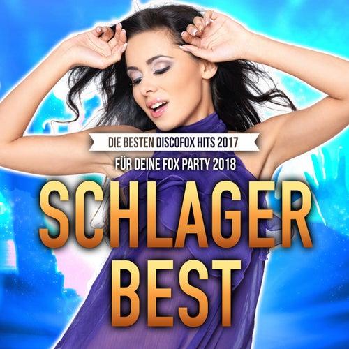 Schlager Best - Die besten Discofox Hits 2017 für deine Fox Party 2018 von Various Artists
