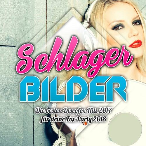 Schlager Bilder - Die besten Discofox Hits 2017 für deine Fox Party 2018 von Various Artists