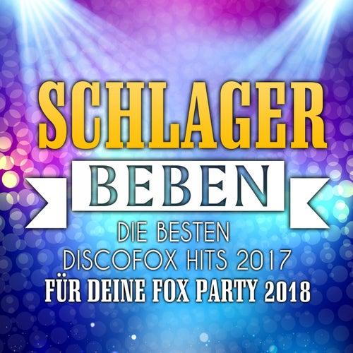 Schlager Beben - Die besten Discofox Hits 2017 für deine Fox Party 2018 von Various Artists