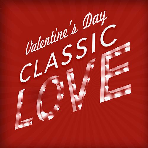 Valentine's Day - Classic Love de Various Artists