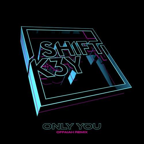 Only You (OFFAIAH Radio Edit) von Shift K3Y