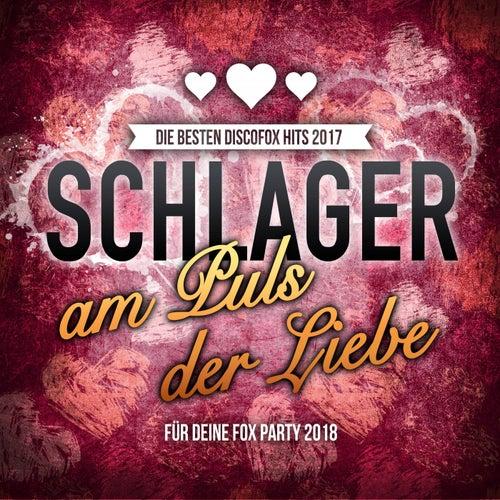 Schlager am Puls der Liebe - Die besten Discofox Hits 2017 für deine Fox Party 2018 von Various Artists