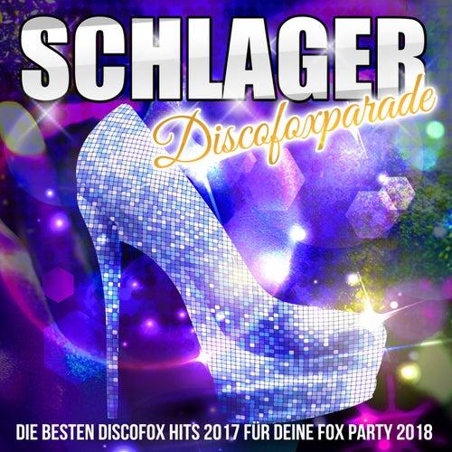 Schlager Discofoxparade - Die besten Discofox Hits 2017 für deine Fox Party 2018 von Various Artists
