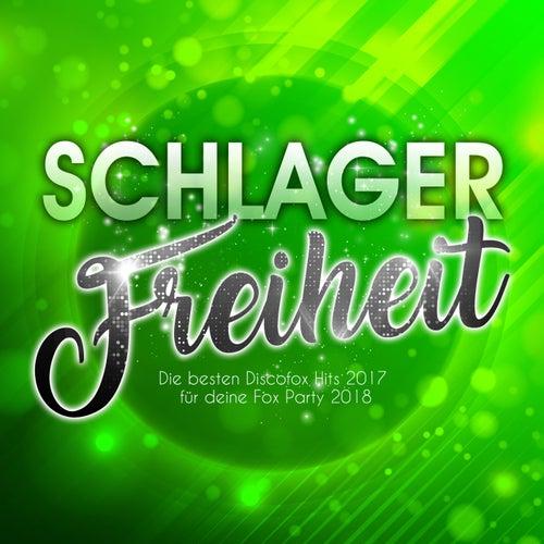 Schlager Freiheit - Die besten Discofox Hits 2017 für deine Fox Party 2018 von Various Artists