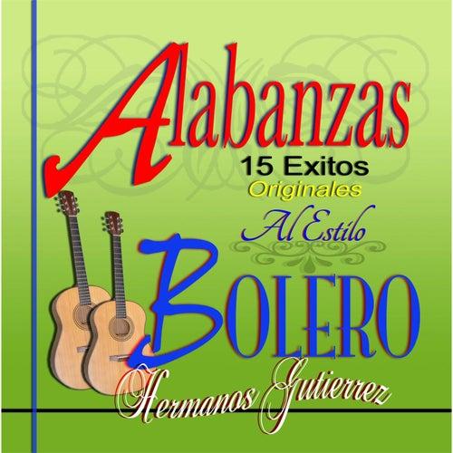 Alabanzas al Estilo Bolero: 15 Exitos Originales by Hermanos Gutierrez