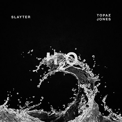 H2o (feat. Topaz Jones) by Slayter