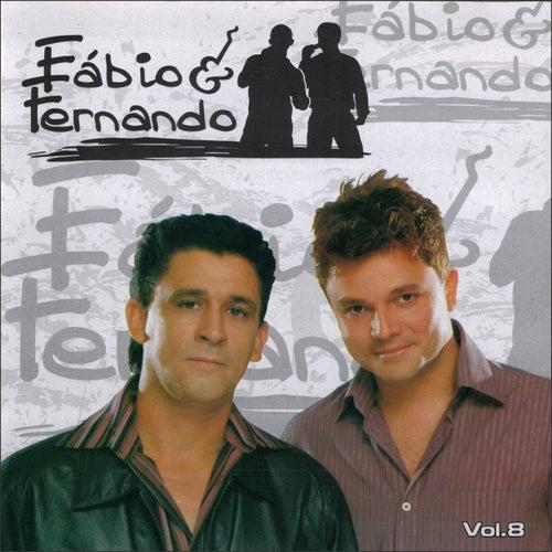 Fábio e Fernando, Vol. 8 by Fábio e Fernando