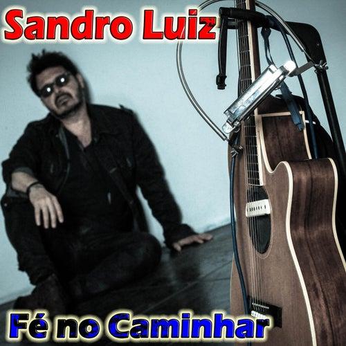 Fé no Caminhar de Sandro Luiz