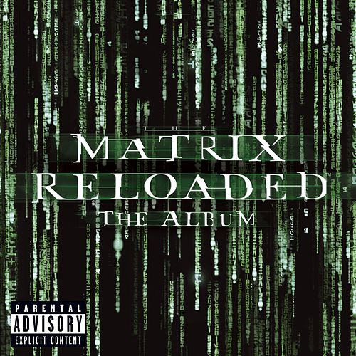 The Matrix Reloaded: The Album (U.S. 2 CD Set-Enh'd-PA Version) by Various Artists