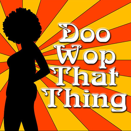 Doo Wop That Thing by Jupiter
