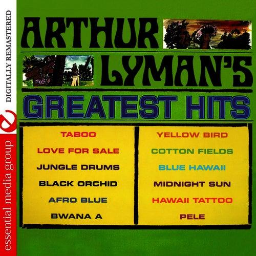 Arthur Lyman's Greatest Hits (Digitally Remastered) by Arthur Lyman