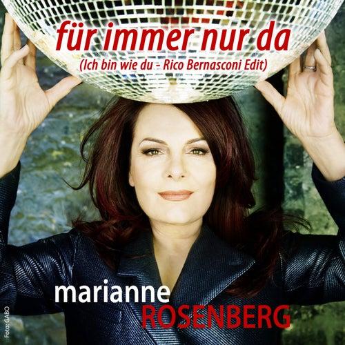 Für immer nur da (Ich bin wie Du) von Marianne Rosenberg
