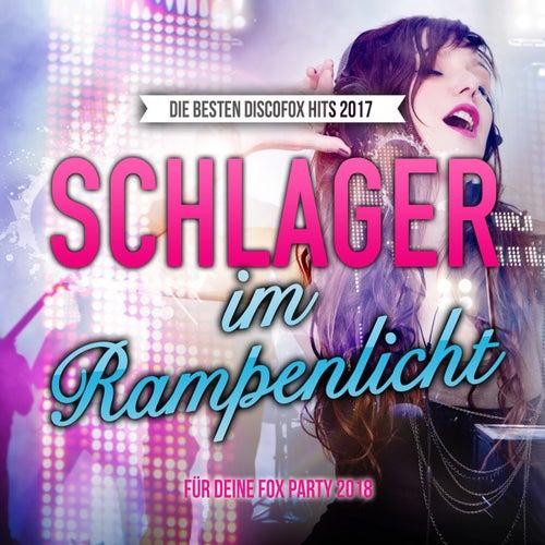 Schlager im Rampenlicht - Die besten Discofox Hits 2017 für deine Fox Party 2018 von Various Artists