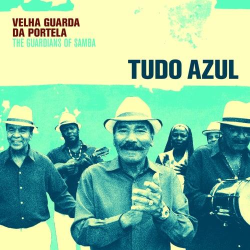 Tudo Azul by Velha Guarda Da Portela