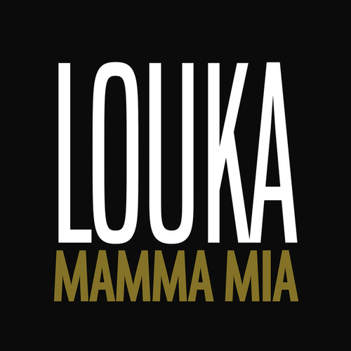 Mamma Mia de Louka
