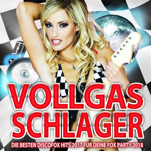 Vollgas Schlager - Die besten Discofox Hits 2017 für deine Fox Party 2018 von Various Artists
