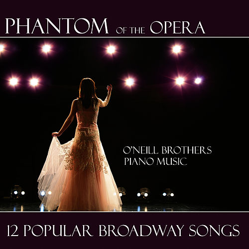 Phantom Of The Opera - Broadway Songs by The O'Neill