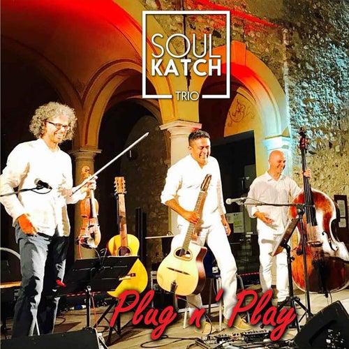 Plug N' Play (Live) by Soul Katch Trio