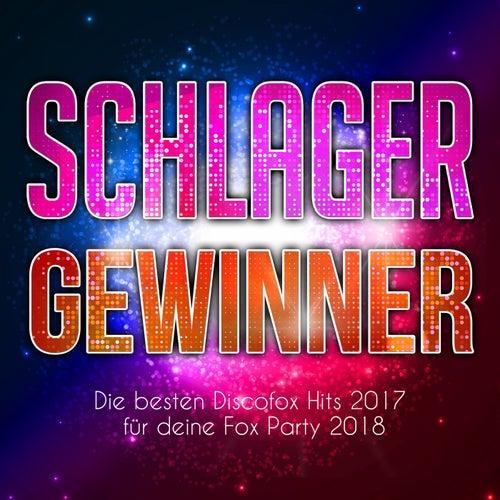 Schlager Gewinner - Die besten Discofox Hits 2017 für deine Fox Party 2018 von Various Artists