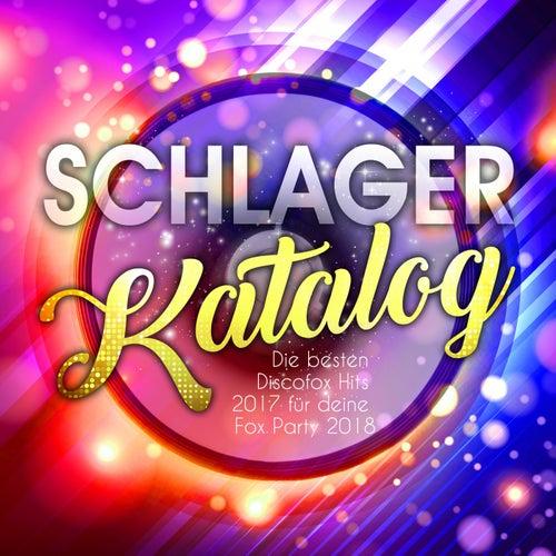 Schlager Katalog - Die besten Discofox Hits 2017 für deine Fox Party 2018 von Various Artists