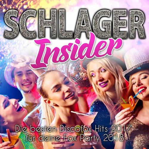 Schlager Insider - Die besten Discofox Hits 2017 für deine Fox Party 2018 von Various Artists