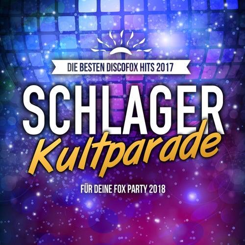 Schlager Kultparade - Die besten Discofox Hits 2017 für deine Fox Party 2018 von Various Artists