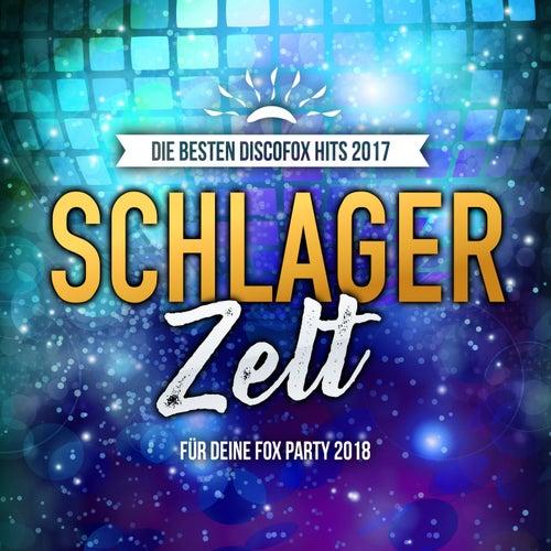 Schlager Zelt - Die besten Discofox Hits 2017 für deine Fox Party 2018 von Various Artists