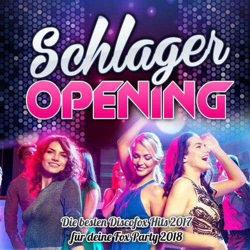 Schlager Opening - Die besten Discofox Hits 2017 für deine Fox Party 2018 von Various Artists