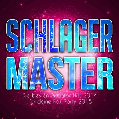 Schlager Master - Die besten Discofox Hits 2017 für deine Fox Party 2018 von Various Artists