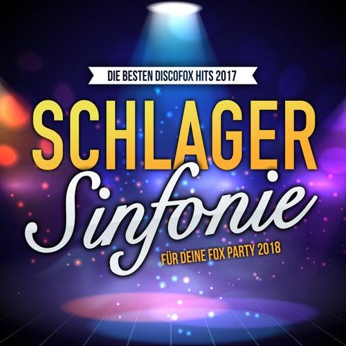 Schlager Sinfonie - Die besten Discofox Hits 2017 für deine Fox Party 2018 von Various Artists