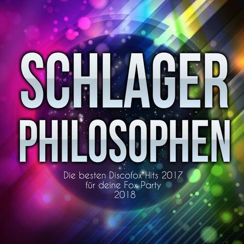 Schlager Philosophen - Die besten Discofox Hits 2017 für deine Fox Party 2018 von Various Artists
