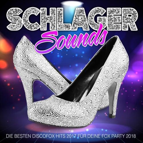 Schlager Sounds - Die besten Discofox Hits 2017 für deine Fox Party 2018 von Various Artists
