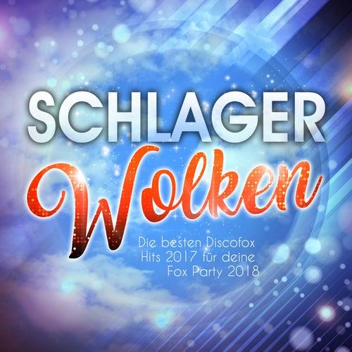 Schlager Wolken - Die besten Discofox Hits 2017 für deine Fox Party 2018 von Various Artists