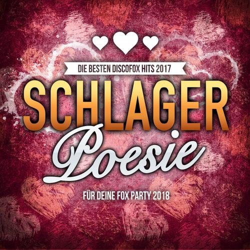 Schlager Poesie - Die besten Discofox Hits 2017 für deine Fox Party 2018 von Various Artists