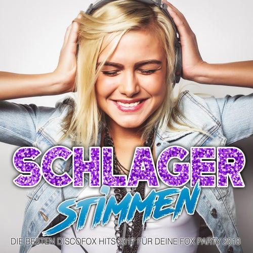 Schlager Stimmen - Die besten Discofox Hits 2017 für deine Fox Party 2018 von Various Artists