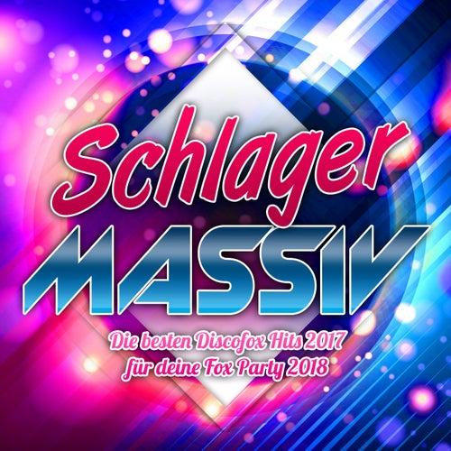 Schlager Massiv - Die besten Discofox Hits 2017 für deine Fox Party 2018 von Various Artists