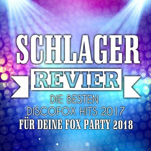 Schlager Revier - Die besten Discofox Hits 2017 für deine Fox Party 2018 von Various Artists