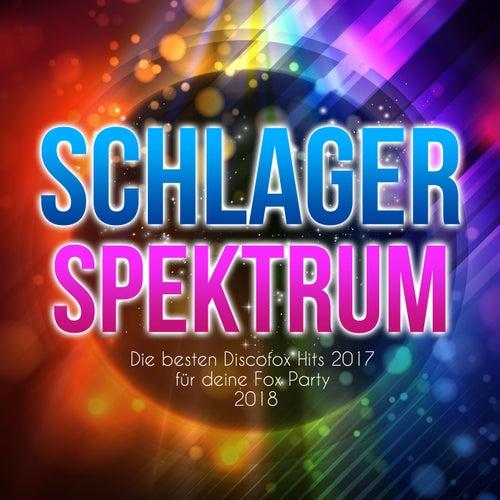 Schlager Spektrum - Die besten Discofox Hits 2017 für deine Fox Party 2018 von Various Artists