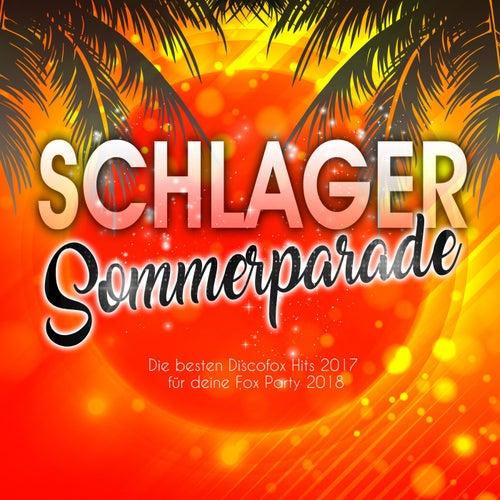 Schlager Sommerparade - Die besten Discofox Hits 2017 für deine Fox Party 2018 von Various Artists