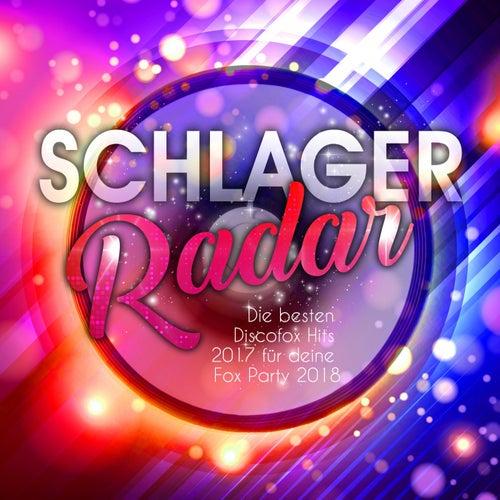 Schlager Radar - Die besten Discofox Hits 2017 für deine Fox Party 2018 von Various Artists