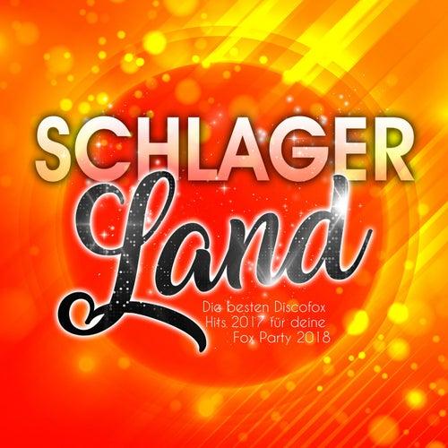 Schlager Land - Die besten Discofox Hits 2017 für deine Fox Party 2018 von Various Artists