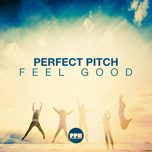 Feel Good von Perfect Pitch
