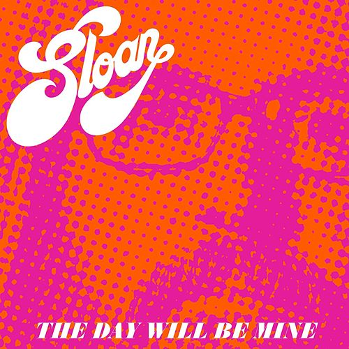 The Day Will Be Mine by Sloan