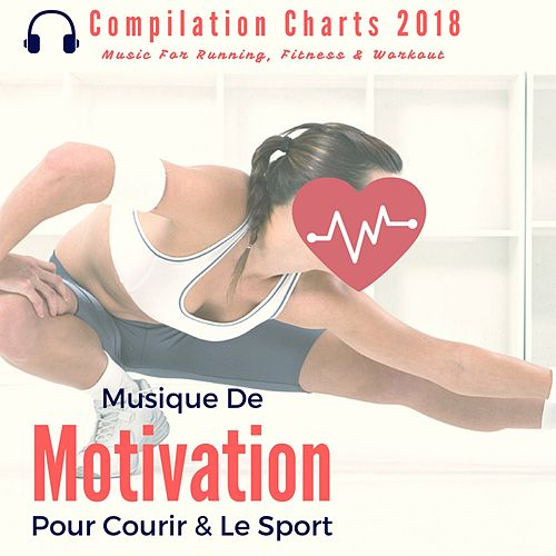 Musique de motivation pour courir & le sport (Compilation Charts 2018 Music For Running, Fitness & Workout) de Remix Sport Workout