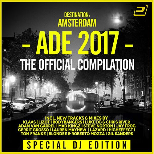 Destination: Amsterdam Dance Event 2017 (Special DJ-Edition) by Various Artists