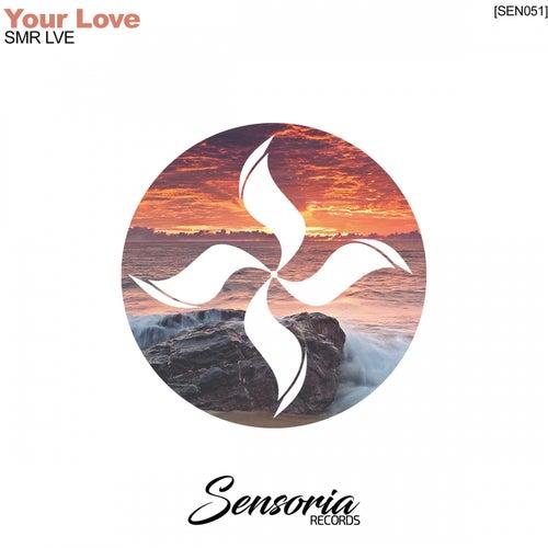 Your Love van SMR LVE