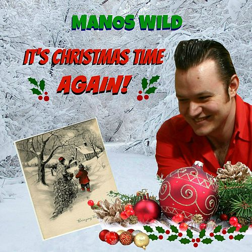 It's Christmas Time Again! by Manos Wild