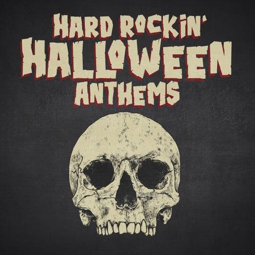 Hard Rockin' Halloween Anthems von Various Artists