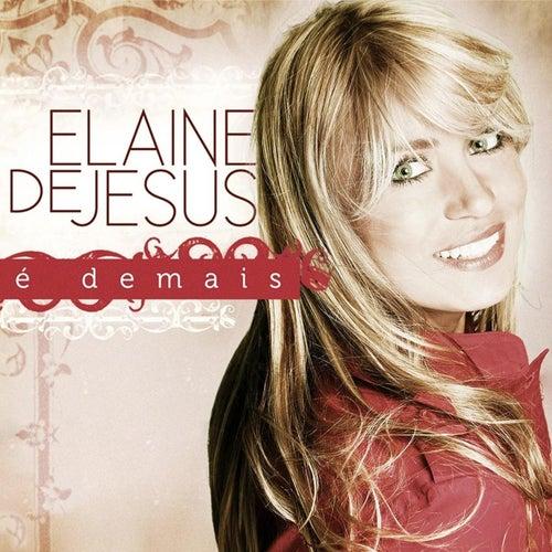 É Demais de Elaine de Jesus